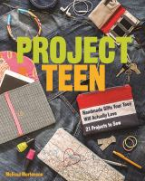 Cover of the book Project Teen: Handmade Gifts your Teen Will Love