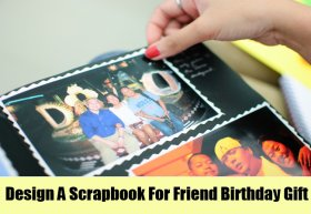 Design A Scrapbook For Friend Birthday Gift