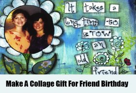 Make A Collage Gift For Friend Birthday Gifts