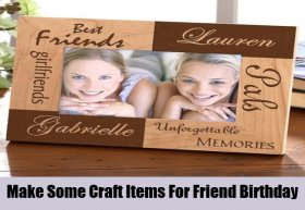 Make Some Craft Items For Friend Birthday