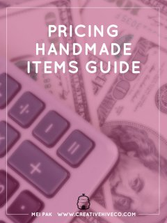 The Guide To Pricing Handmade Items